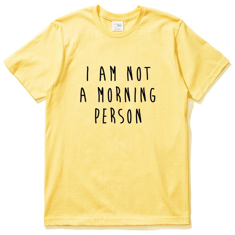 I AM NOT A MORNING PERSON yellow t-shirt