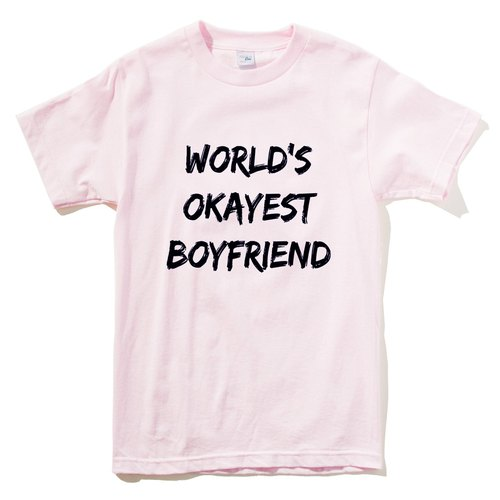 World's Okayest Boyfriend pink t shirt