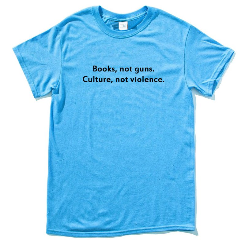Books Not Guns Culture Not Violence unisex blue t shirt