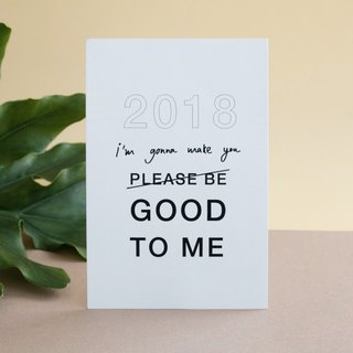2018 New Year Postcard '2018 i'm gonna make you good to me'
