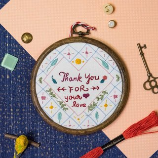 "Handmade Embroidery Hoop Art Gift - ""Thank you for your love"""