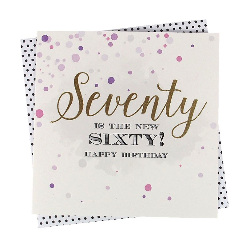 70 years old is the new 60 years old [Clare Maddicott INK card - birthday wishes]