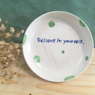 Believe in yourself - pottery plate