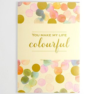 Life is so rich because you [Hallmark- Card Teacher's Day]