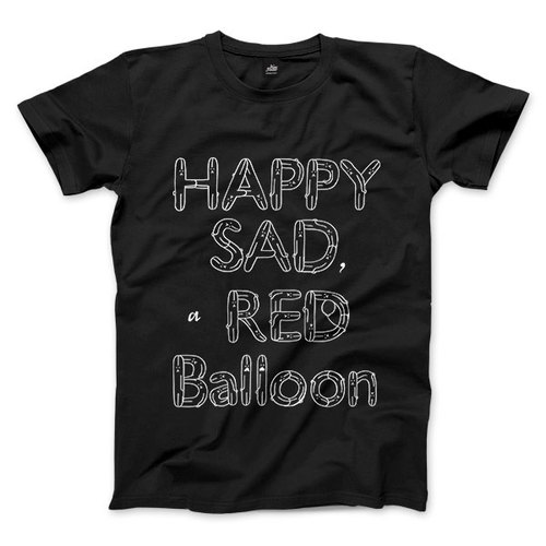 HAPPY SAD a RED Balloon - 黑 - 中性版T恤