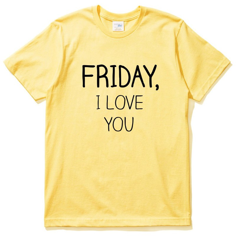FRIDAY, I LOVE YOU yellow t shirt