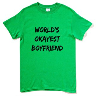 World's Okayest Boyfriend green t shirt