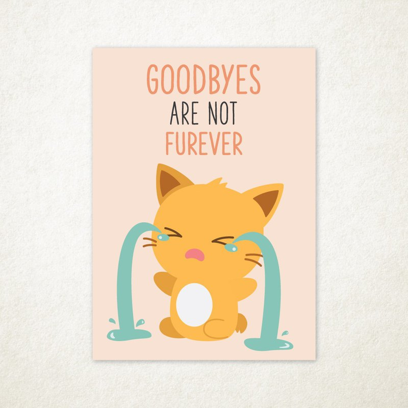 Goodbyes Are Not Furever Greeting Card