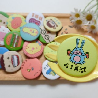 Eat less / tin badge badge
