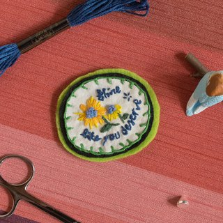 Handmade Embroidery Brooch - Shine like you deserve - Calligraphy brooch