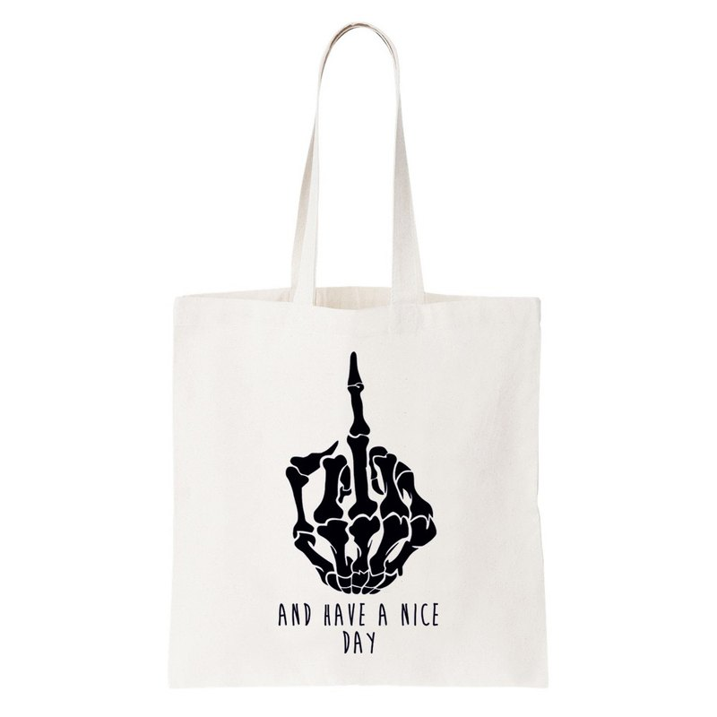 AND HAVE A NICE DAY tote bag