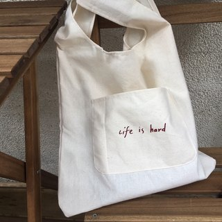 Recycled Shopping Bag/Handbag -Life is hard