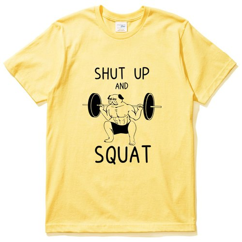 SHUT UP SQUAT PUG yellow t shirt
