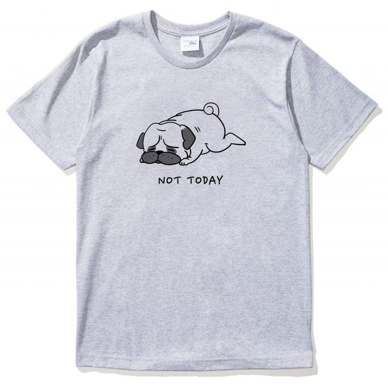 Not Today Pug GRAY T SHIRT
