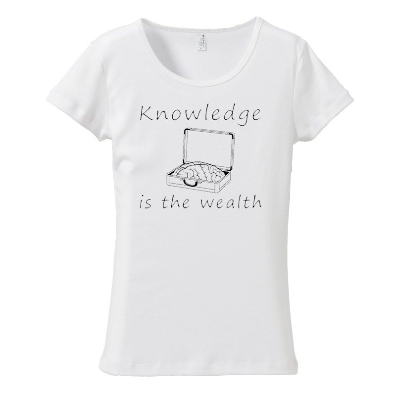 [レディースTシャツ] Knowledge is the wealth