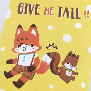 "↟↟ Postcard - ""Give Me Tail!"""