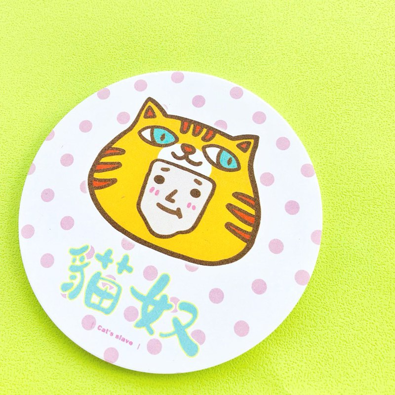 Ceramic Drinking Coaster 1212 Play Design - Cat slave