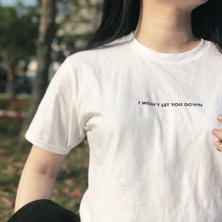 I WONT LET YOU DOWN  手工絹印 短袖 t-shirt 上衣