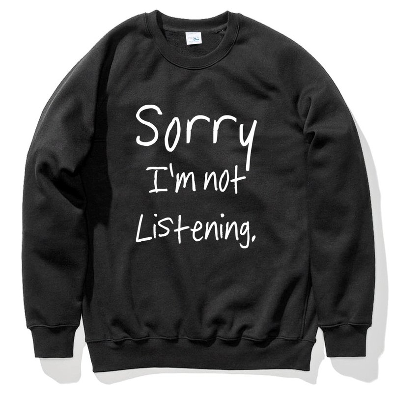 Sorry not Listening black sweatshirt
