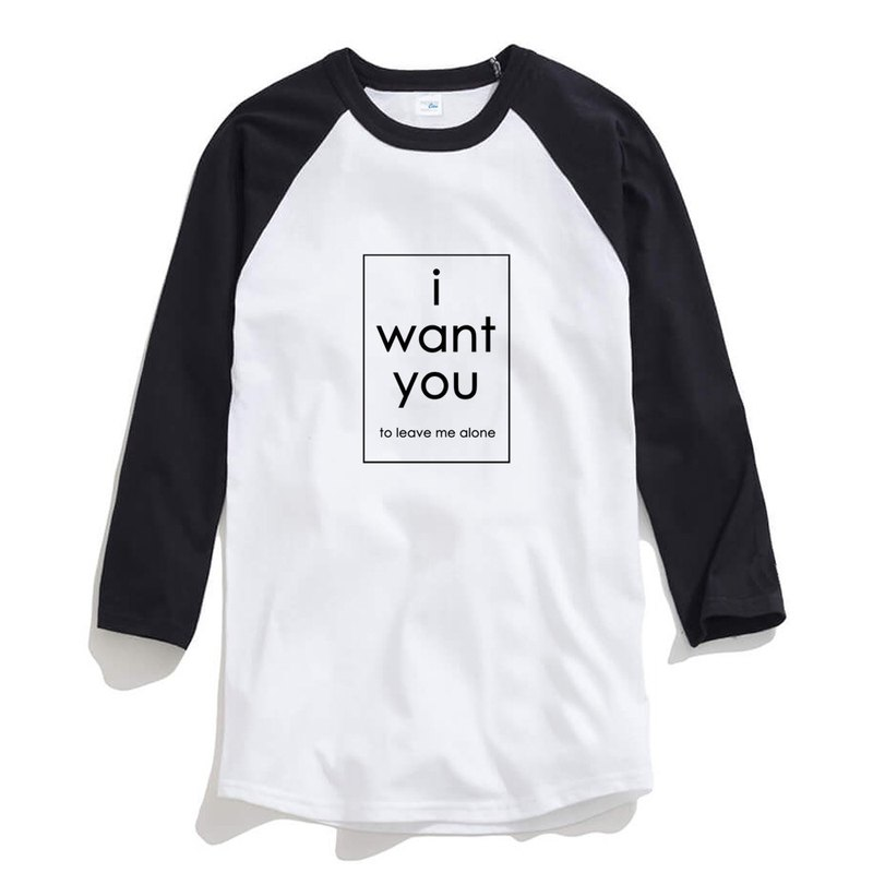 i want you to leave me alone unisex 3/4 sleeve white/black t shirt