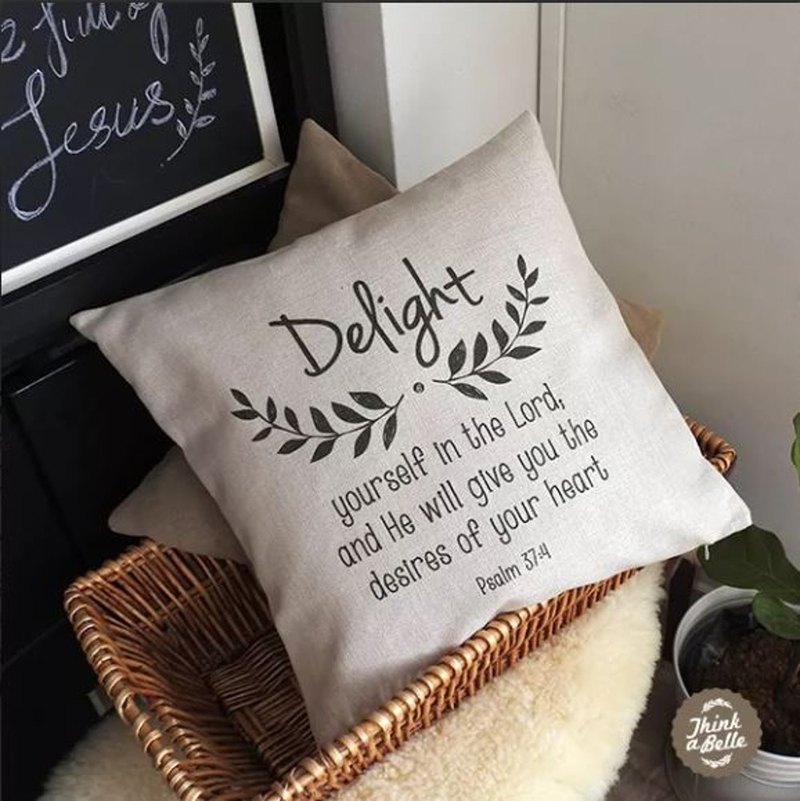 Delight yourself in the Lord 45X45cm Pillowcase / Special Gift