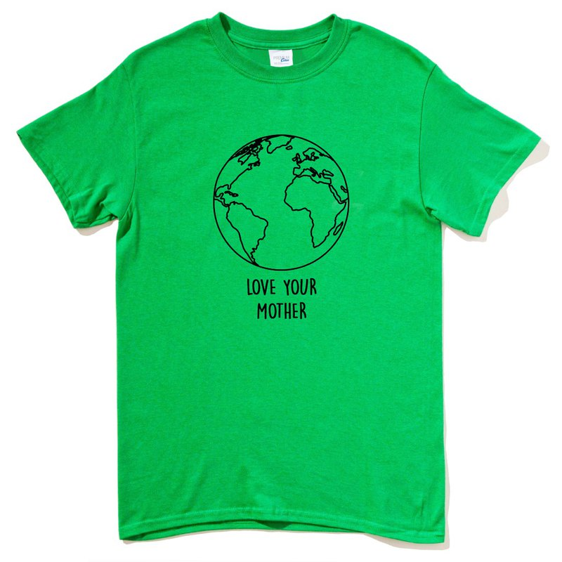 Love Your Mother Earth unisex green t shirt