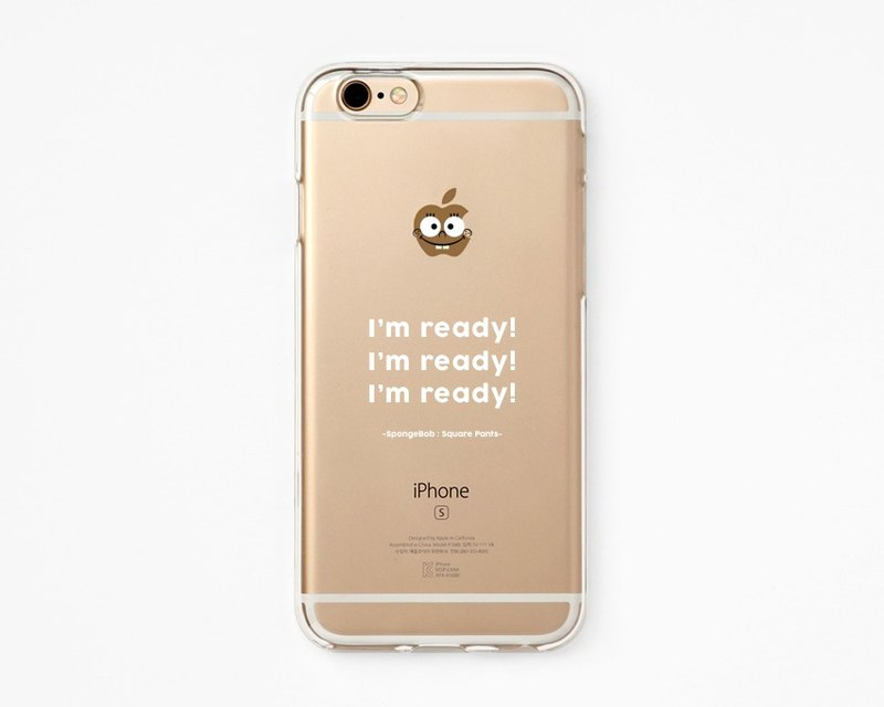 iPhone Rubber Case - SpongeBob Quote I am Ready for iPhones  - Clear Flexible