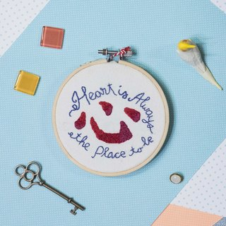 "Hand Embroidery Hoop Art Gift - ""Heart is always the place to be"""