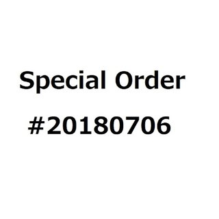 special order # 20180706