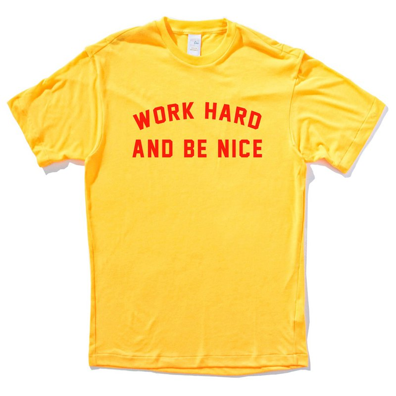 Work Hard and Be Nice yellow t shirt