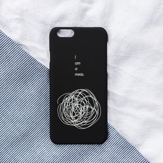 i am a mess/soft shell/text mobile phone case iphone,HTC,Samsung,Sony,Zenfone,Oppo,millet