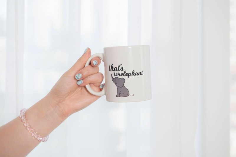 That's Irrelephant - Cute Elephant Coffee Mug [Gift Idea - Makes A Fun Present] [For Him / For Her]