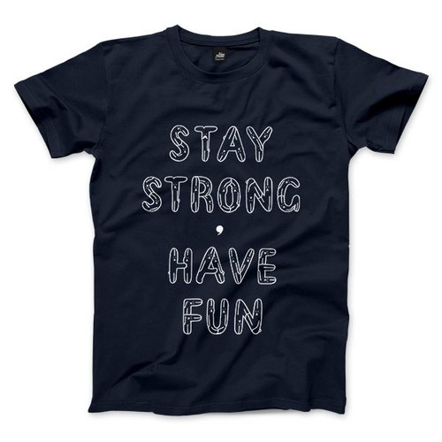 STAY STRONG, HAVE FUN - dark blue - neutral T-Shirt