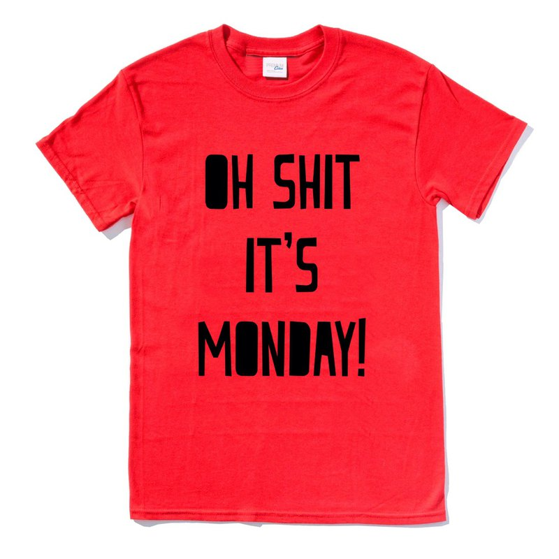 OH SHIT MONDAY red t shirt