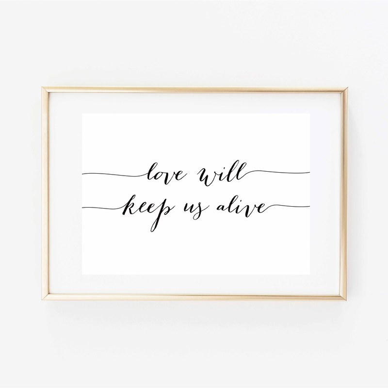 Love will keep us alive customizable posters
