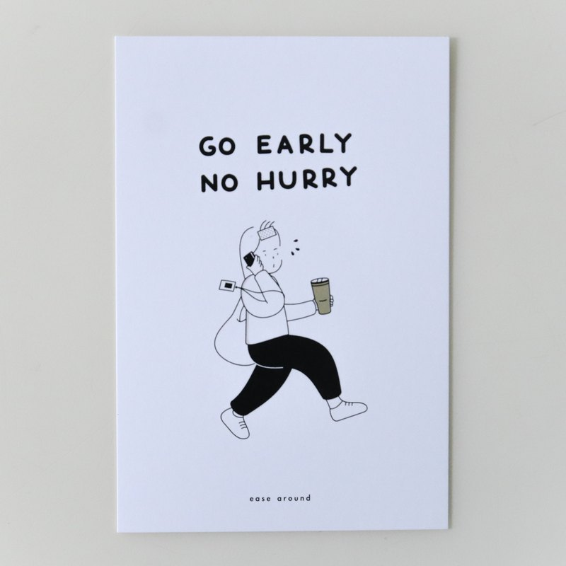 Postcard - Go Early No Hurry