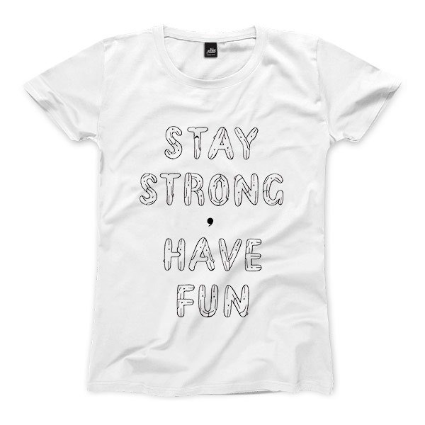 STAY STRONG, HAVE FUN - White - Women's T-Shirt