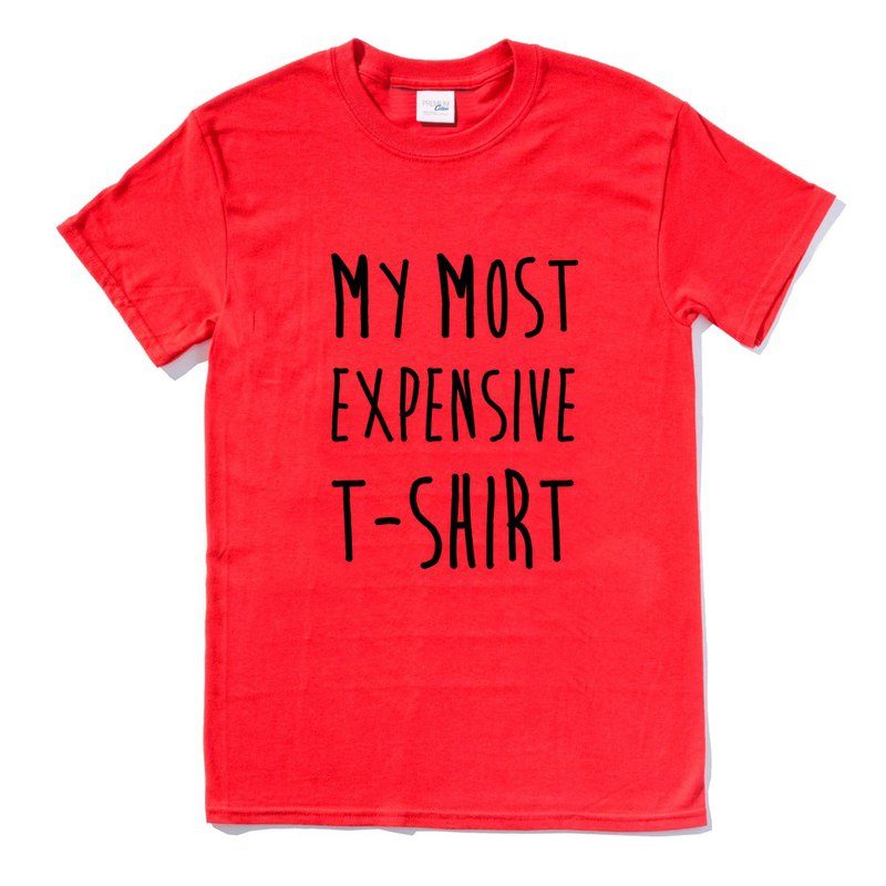 MY MOST EXPENSIVE T-SHIRT red t shirt