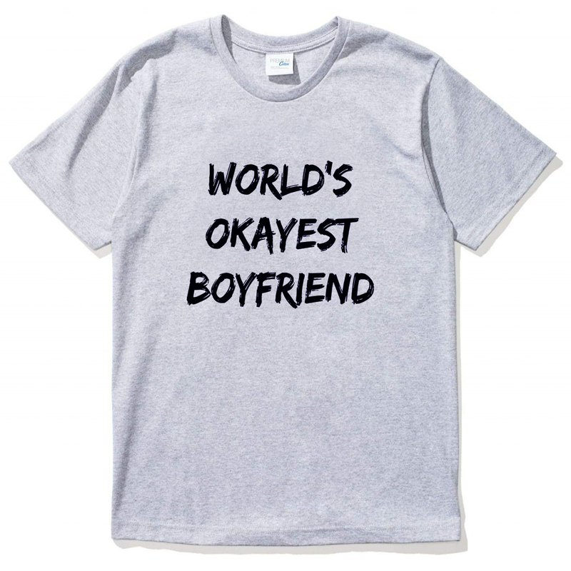 World's Okayest Boyfriend gray t shirt