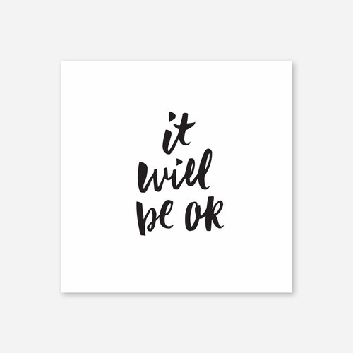 "It will be ok, Print, 5 ""x5"", two-color"