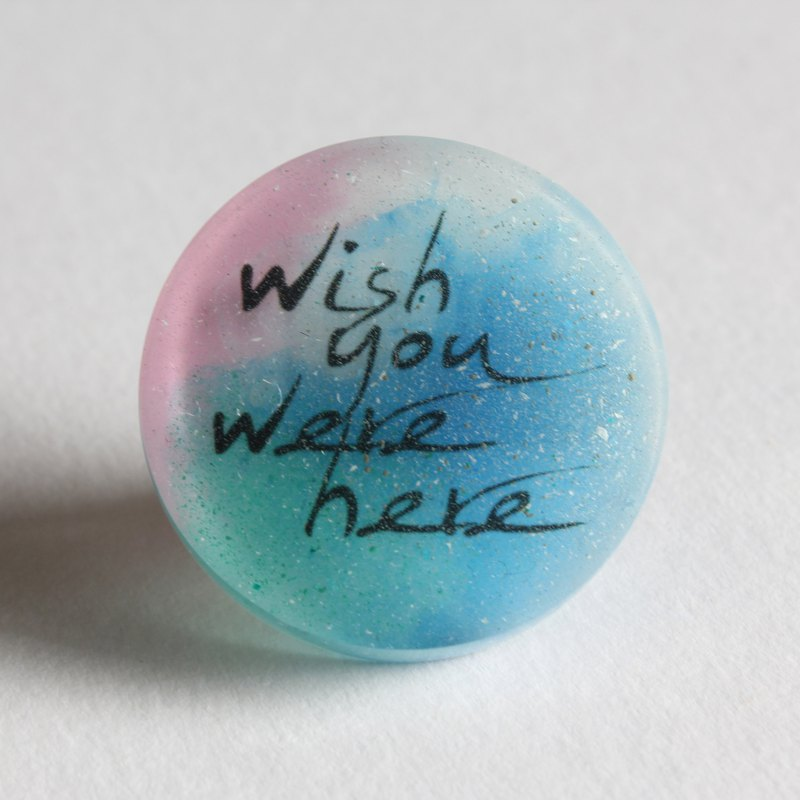 Resin Pin / WISH YOU WERE HERE