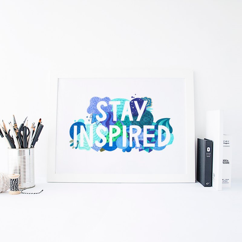 Stay Inspired Art Print