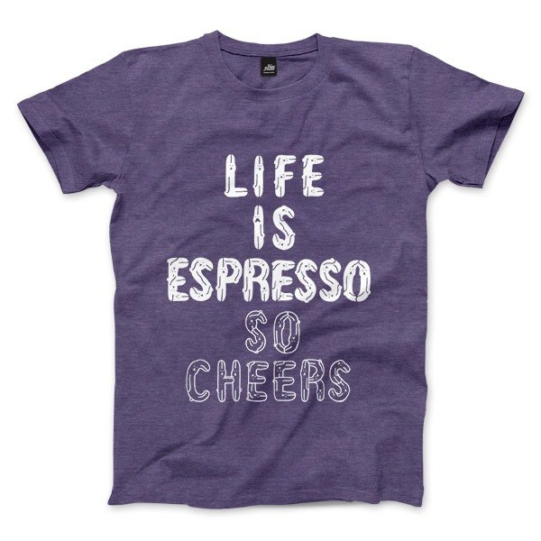 LIFE IS ESPRESSO SO CHEERS - 石楠紫 - 中性版T恤