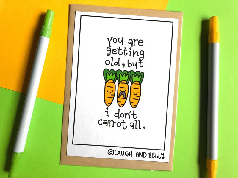 You're Getting Old But I Don't Carrot All (Birthday Punny Funny Postcard Print)