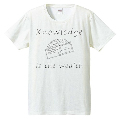 [Tシャツ] Knowledge is the wealth 2