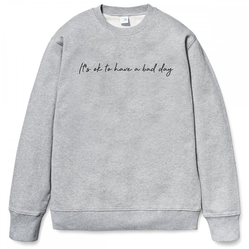 It's ok to have a bad day gray sweatshirt