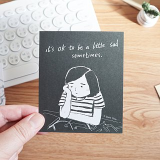 It's OK to be a little sad sometimes/ Message Card