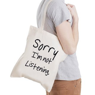 Sorry not Listening tote bag