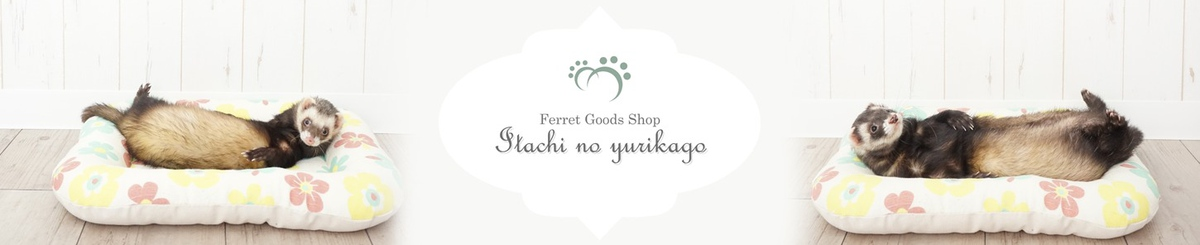 From Japan - Ferret goods shop ITACHI NO YURIKAGO