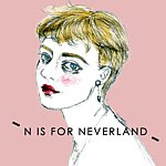 From mainland China - N IS FOR NEVERLAND